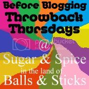 Sugar and Spice in the land of Balls and Sticks Before Blogging Throwback Thursdays